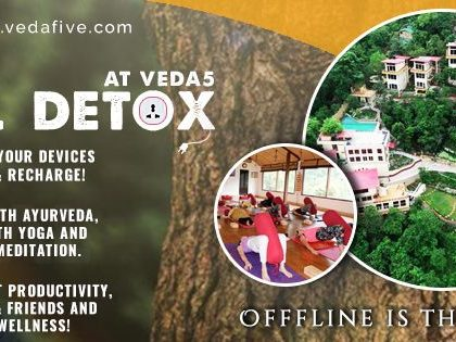 Digital Detox at Veda5 Luxury Ayurveda and Yoga Retreat Rishikesh Himalayas India - April 2019